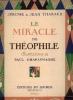 LE MIRACLE DE THEOPHILE-Illustrations en couleur in et ht gravées sur bois de Paul CHARLEMAGNE- . THARAUD J.& J.-