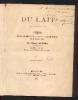 DU LAIT,these presentée à la Faculté de Medecine de Montpellier le 31/01/1860, relié avec : Etudes sur le synchronisme et la délimitation des terrains ...