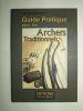 Guide Pratique pour les Archers Traditionnels. Hilary Greenland