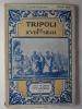 Tripoli au XVIIIe siècle. . Savine Albert