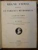 Règne animal disposé en tableaux méthodiques par J. Achille Comte. Ouvrage adopté par le conseil royal de l'instruction publique pour l'enseignement ...