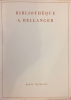 Bibliothèque A. Bellanger. Œuvres littéraires des XIXe et XXe siècles. . [BELLANGER A.]