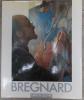 Gérard Bregnard. Une géométrie du subconscient.. [BREGNARD] - BOUHERET (Roland)