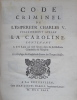 Code criminel de l'Empereur Charles V. vulgairement appelé La Caroline. Contenant Les Loix qui sont suivies dans les Jurisdictions criminelles de ...