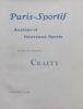 Paris sportif, Anciens et nouveaux sports. Textes et dessins.. CRAFTY