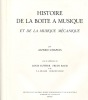 Histoire de la boîte à musique et de la musique mécanique.. CHAPUIS (Alfred).