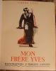 MON FRERE YVES. ILLUSTRATIONS D'EMILIEN DUFOUR. . LOTI PIERRE. (PSEUDONYME DE JULIEN VIAUD. 1850-1923).