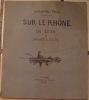 SUR LE RHONE DE LYON A SAINT-LOUIS.. HERMANN-PAUL. (HERMANN-RENE-GEORGES PAUL, DIT. 1864-1940).