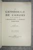 LA CATHEDRALE DE CAHORS ET LES ORIGINES DE L'ARCHITECTURE A COUPOLES D'AQUITAINE. CENT GRAVURES DANS LE TEXTE ET HORS TEXTE. . REY RAYMOND ...