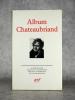 ALBUM CHATEAUBRIAND. ICONOGRAPHIE CHOISIE ET COMMENTEE PAR JEAN D'ORMESSON. .