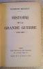 HISTOIRE DE LA GRANDE GUERRE. 1914-1918. PARIS. LES EDITIONS DE FRANCE. 1934.. RECOULY RAYMOND.