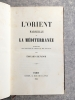 L'ORIENT, MARSEILLE ET LA MEDITERRANEE. HISTOIRE DES ECHELLES DU LEVANT ET DES COLONIES.. SALVADOR EDOUARD.