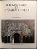 LE ROMAN TARDIF ET LE PREMIER GOTHIQUE.. FRANZ H. GERHARD.