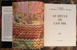 LE SIECLE DE L'AN MIL.. GRODECKI LOUIS - MUTHERICH FLORENTINE - TARALON JEAN - WORMALD FRANCIS.