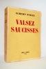 VALSEZ SAUCISSES.. PARAZ ALBERT (1899-1957).