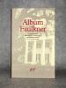 ALBUM FAULKNER. ICONOGRAPHIE CHOISIE ET COMMENTEE PAR MICHEL MOHRT..