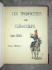 LES TROMPETTES DE CUIRASSIERS (1815-1830).. BENIGNI PIERRE (D'APRES. 1878-1956).