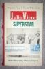 """JULIO VEIRA SUPERSTAR. LA QUIJOTESCA LOCURA DE LLAMARME """"EL GENIALISIMO"""". EDICION PRIMERA Y ULTIMA.. VEIRA JULIO (NE EN 1934)."""