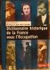 DICTIONNAIRE HISTORIQUE DE LA FRANCE SOUS L'OCCUPATION. . COINTET MICHELE ET JEAN-PAUL (SOUS LA DIRECTION DE).