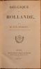 BELGIQUE ET HOLLANDE. . HASSELT ANDRE HENRI CONSTANT, VAN. (1806-1874).