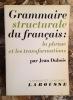GRAMMAIRE STRUCTURALE DU FRANÇAIS : LA PHRASE ET LES TRANSFORMATIONS. . DUBOIS JEAN.