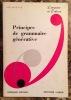 PRINCIPES DE GRAMMAIRE GENERATIVE. DEUXIEME EDITION, REVUE ET CORRIGEE.  . NIVETTE JOS.