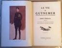 LA VIE DE GUYNEMER. COMPRENANT UN PORTRAIT DE GUYNEMER DE GUORGUET, DES PLANCHES EN COULEURS DE DUTRIAC. DEUXIEME EDITION. PARIS. HACHETTE. 1924.. ...