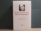 Oeuvres romanesques.. YOURCENAR Marguerite