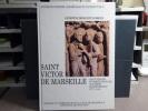 SAINT VICTOR DE MARSEILLE. Art Funéraire et Prière des morts aux temps paléochrétiens ( IVe-Ve siècles ).. DROCOURT-DUBREUIL Geneviève