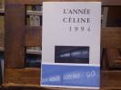 L'Année CELINE 1994. Revue d'actualité Célinienne. Textes - Chronique - Documents - Etudes.. CELINE Louis-Ferdinand - DERVAL A. - GODARD H. - LOUIS ...