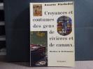 CROYANCES ET COUTUMES DES GENS DE RIVIERES ET DE CANAUX. Histoire et dictionnaire.. PINCHEDEZ Annette