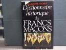 Dictionnaire historique des francs-maçons.Du XVIIIème siècle à nos jours.. FAUCHER Jean-André