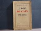 L' AGE DE CAÏN. Premier témoignage sur les dessous de la libération de Paris.. ABEL Jean-Pierre ( Pseudonyme De René CHATEAU )