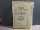 Précis de l'histoire du Grand Orient de France.. FEUILLETTE R.C.