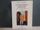 La République planétaire.. PLUMET Jacques Georges