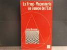 La Franc-Maçonnerie en Europe de l'Est.. BERESNIAK Daniel