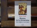 Histoire de la Circoncision des Origines à nos Jours.. CHEBEL Malek