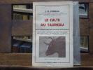 LE CULTE DU TAUREAU. De la préhistoire aux corridas espagnoles.. CONRAD J.R.