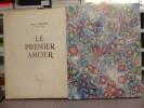 LE PREMIER AMOUR. Illustré de 16 compositions en couleurs par Pierre LAFAUX.. PAGNOL Marcel - LAFAUX Pierre
