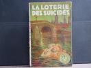 La Loterie des Suicidés.. DE BERYS José - BRUNEL Noré