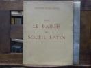 Sous le BAISER du SOLEIL LATIN.. LUCIEN-GRAUX ( Docteur )
