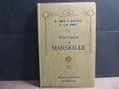 HISTOIRE DE MARSEILLE.. DUBOIS Marius - GAFFAREL Paul - SAMAT Jean-Baptiste