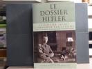 LE DOSSIER HITLER. Le dossier secret commandé par STALINE.. EBERLE Henrik - UHL Matthias - DARNEAU Danièle
