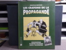 LES CRAYONS DE LA PROPAGANDE. Dessinateurs et dessin politique sous l'occupation.. DELPORTE Christian