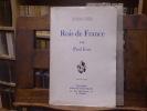 ROIS DE FRANCE. La France à travers les ballades françaises.. FORT Paul