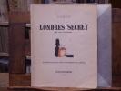 LONDRES SECRET et ses fantômes. Illustré de quatre vingt quinze dessins de l'auteur.. SERGE