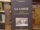 LA CORSE. Album d'un collectionneur.. MARZOCCHI Jean-Patrice