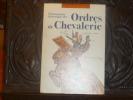Dictionnaire historique des Ordres de Chevalerie.. GOURDON DE GENOUILLAC Henri