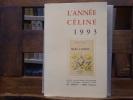L'Année CELINE 1993. Revue d'actualité Célinienne. Textes - Chronique - Documents - Etudes.. CELINE Louis-Ferdinand - DERVAL A. - GODARD H. - LOUIS ...