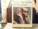 Le Monde Egyptiens. LES PHARAONS. LE TEMPS DES PYRAMIDES. De la Préhistoire aux Hyskos ( 1560 av. J.-C. ).. ALDRED Cyril - CENIVAL Jean-Louis ( De ) - ...